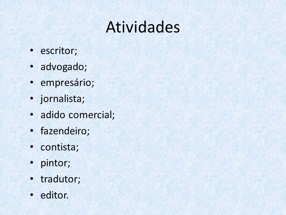 Atividades escritor; advogado; empresário; jornalista;
