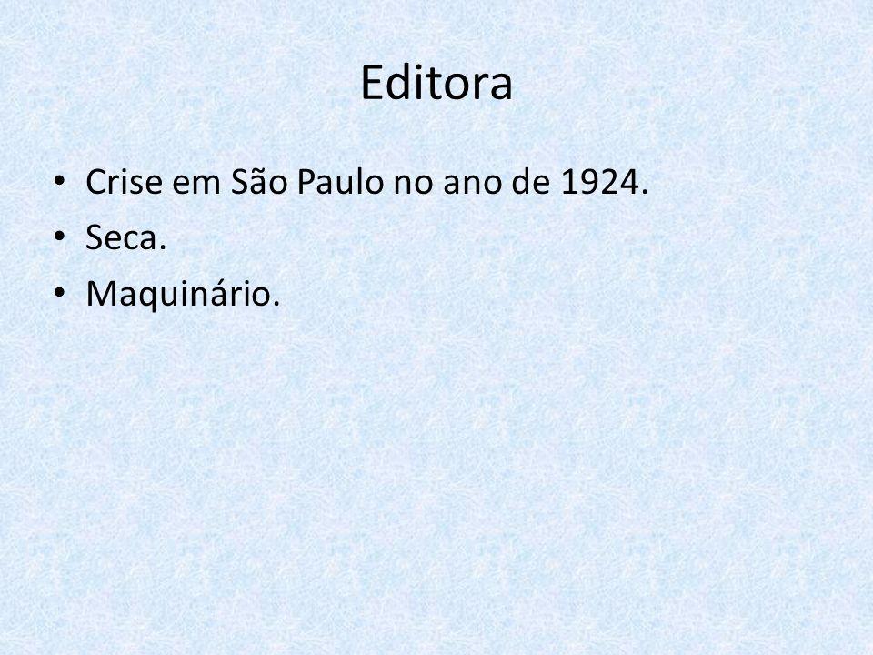 Editora Crise em São Paulo no ano de 1924. Seca. Maquinário.