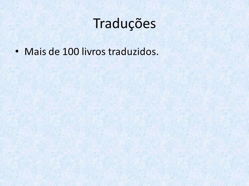 Traduções Mais de 100 livros traduzidos.