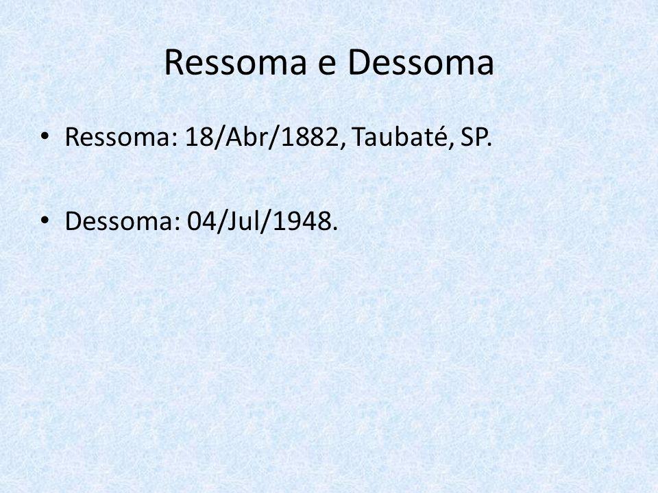 Ressoma e Dessoma Ressoma: 18/Abr/1882, Taubaté, SP.