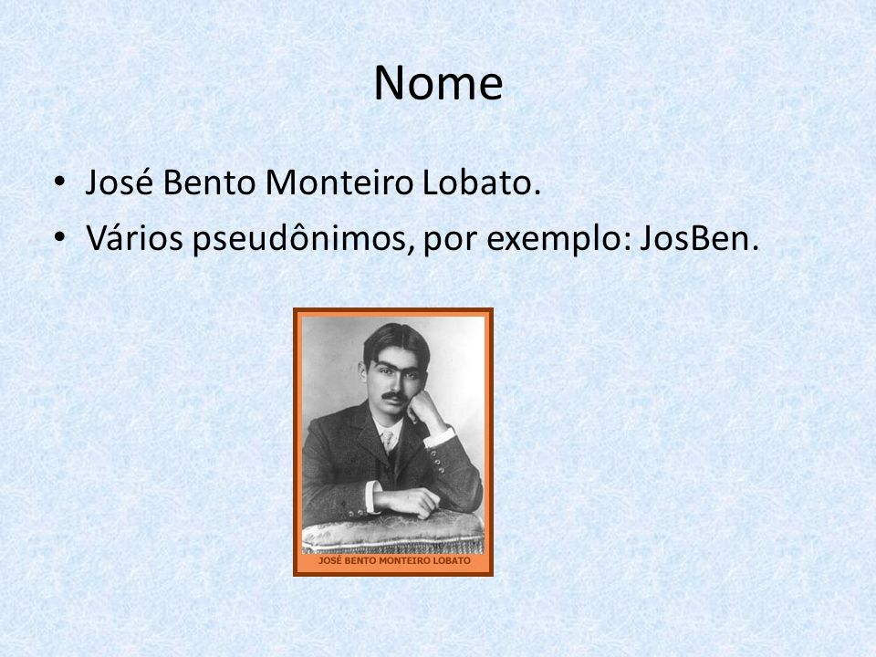 Nome José Bento Monteiro Lobato.