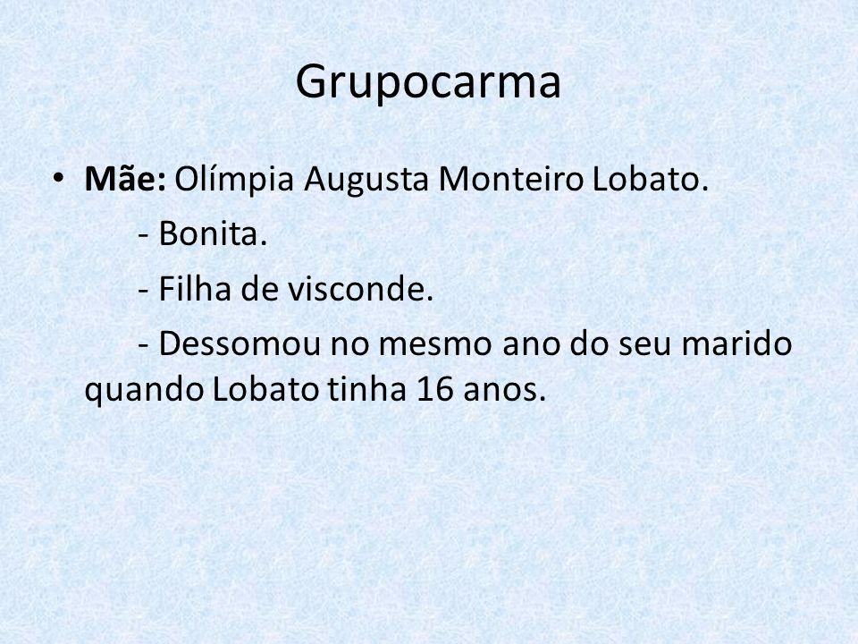 Grupocarma Mãe: Olímpia Augusta Monteiro Lobato. - Bonita.
