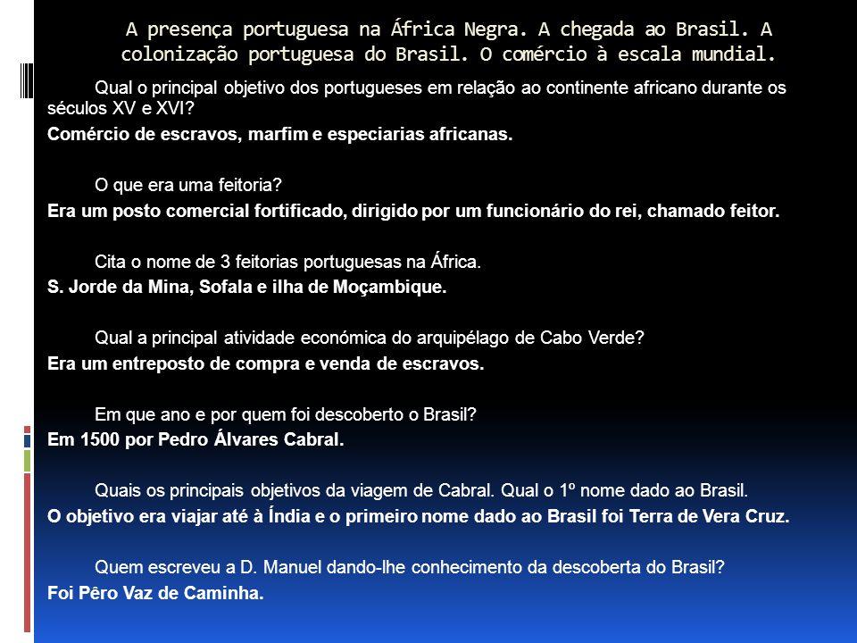 A presença portuguesa na África Negra. A chegada ao Brasil