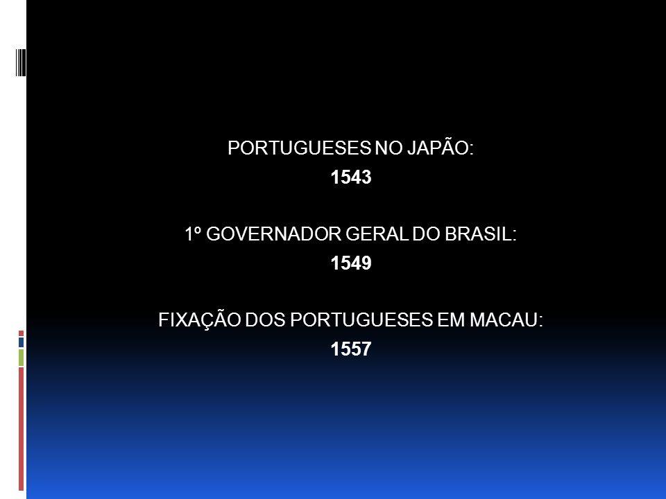 1º GOVERNADOR GERAL DO BRASIL: 1549
