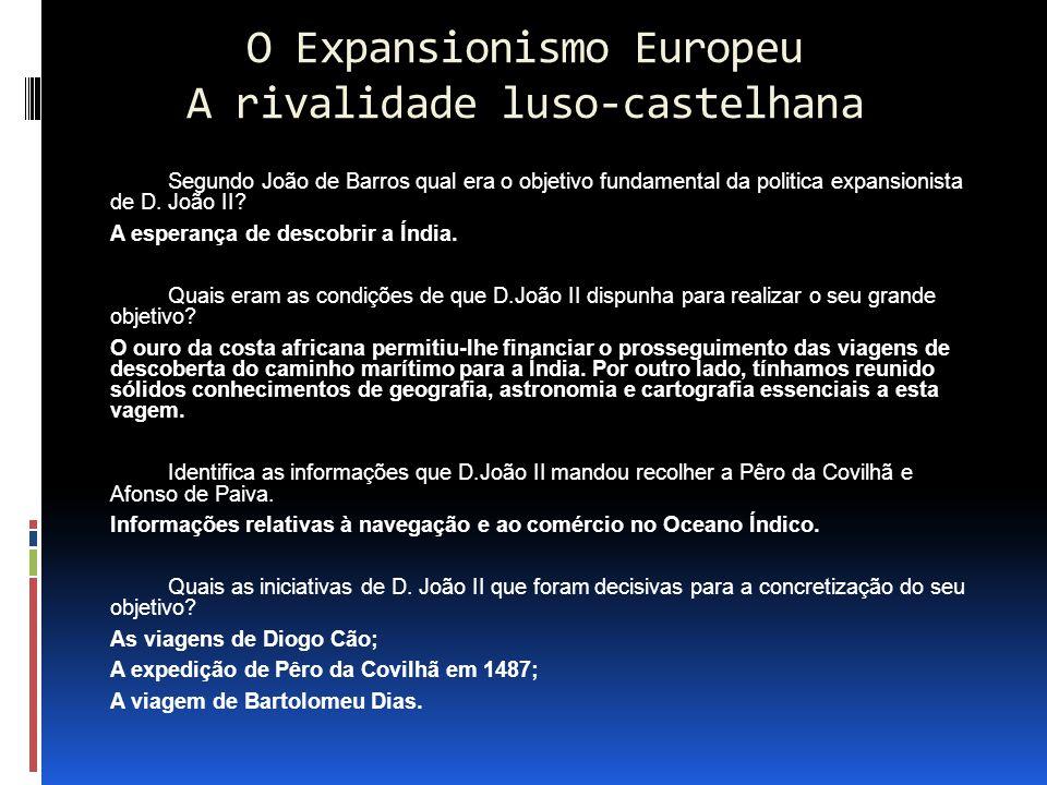 O Expansionismo Europeu A rivalidade luso-castelhana