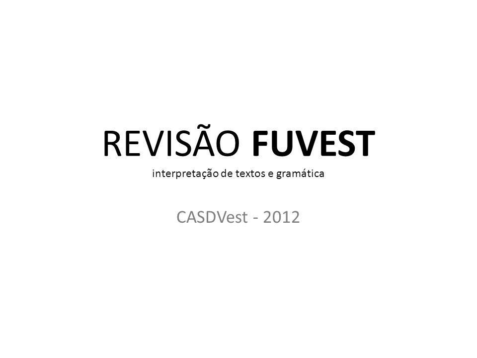 REVISÃO FUVEST interpretação de textos e gramática