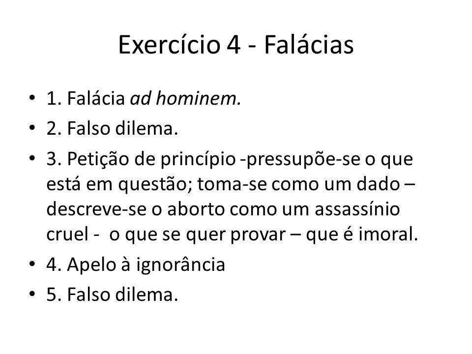 Exercício 4 - Falácias 1. Falácia ad hominem. 2. Falso dilema.