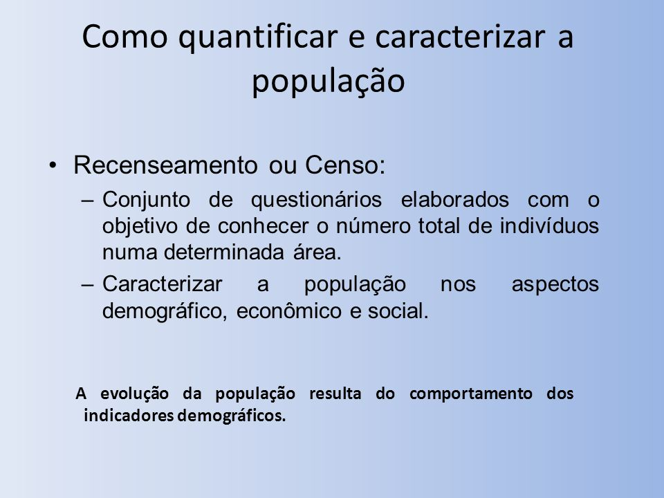 Como quantificar e caracterizar a população