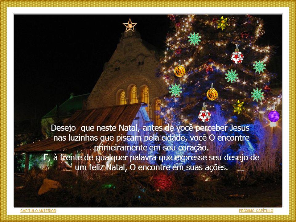 Desejo que neste Natal, antes de você perceber Jesus