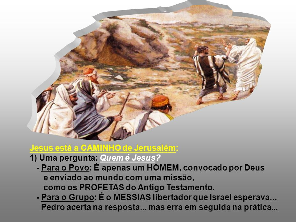 Jesus está a CAMINHO de Jerusalém: