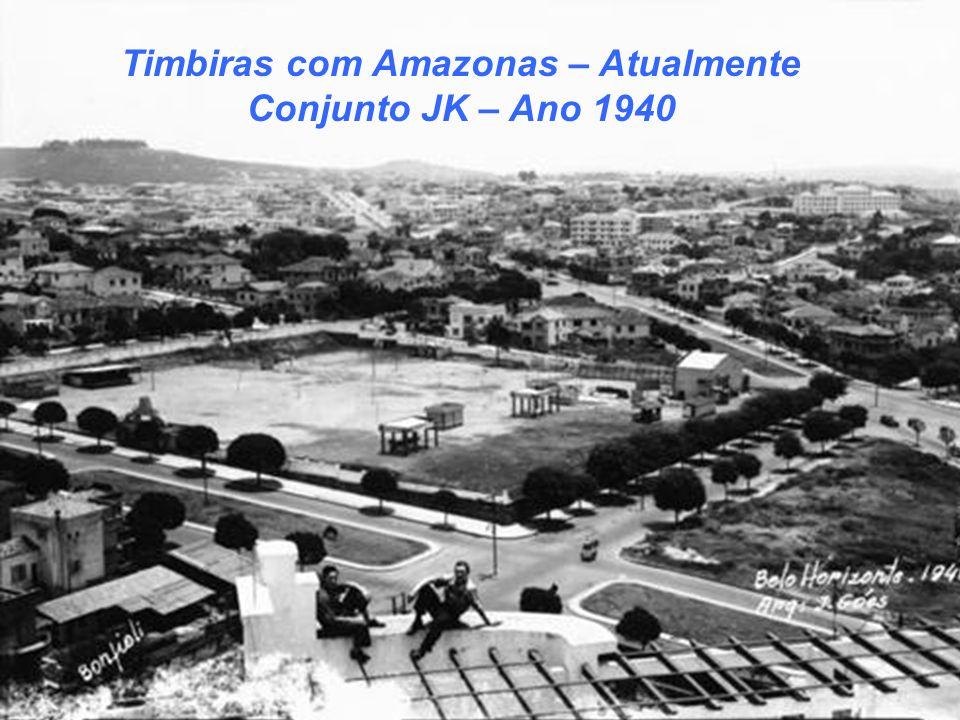 Timbiras com Amazonas – Atualmente Conjunto JK – Ano 1940
