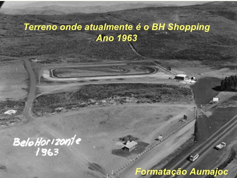 Terreno onde atualmente é o BH Shopping Ano 1963