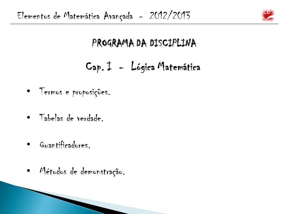 PROGRAMA DA DISCIPLINA Cap. I - Lógica Matemática