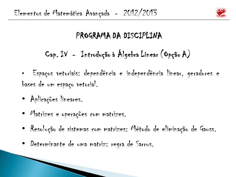 PROGRAMA DA DISCIPLINA Cap. IV - Introdução à Álgebra Linear (Opção A)