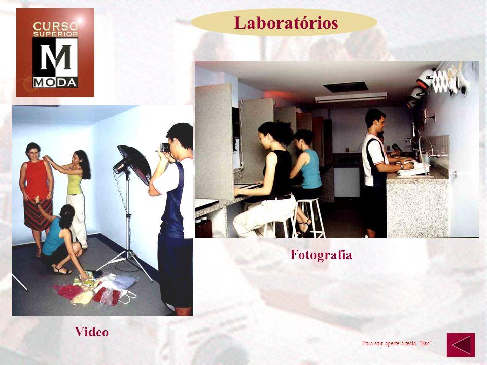 Laboratórios Fotografia Video Para sair aperte a tecla Esc