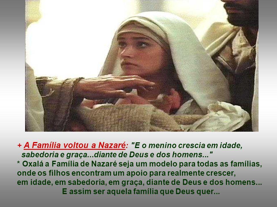 E assim ser aquela família que Deus quer...