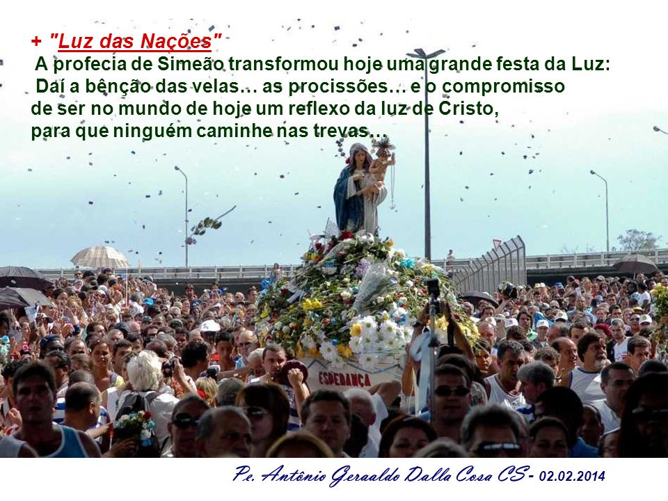 Pe. Antônio Geraaldo Dalla Cosa CS - 02.02.2014