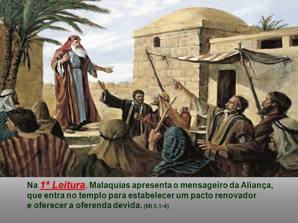 Na 1ª Leitura, Malaquias apresenta o mensageiro da Aliança,
