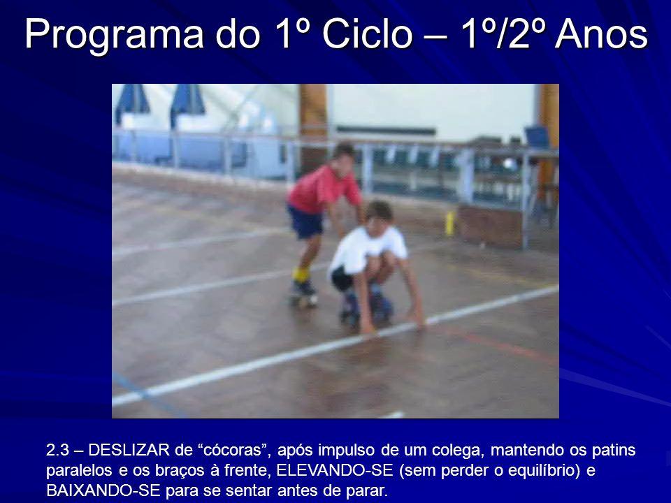 Programa do 1º Ciclo – 1º/2º Anos