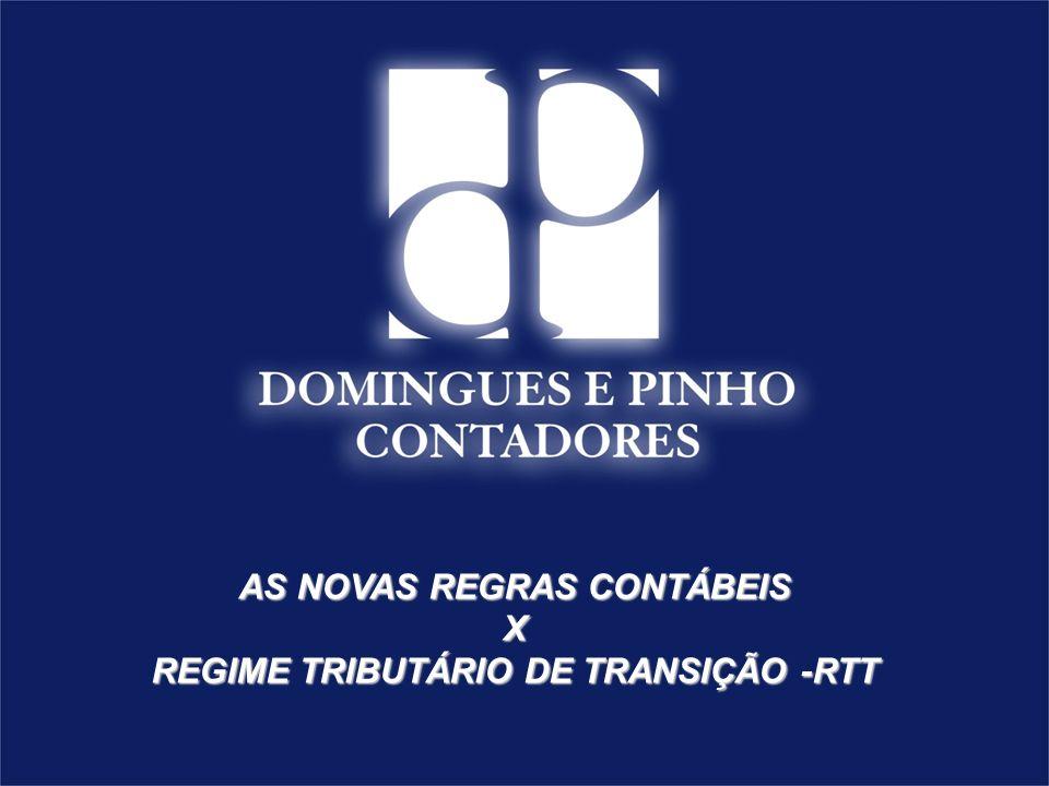 AS NOVAS REGRAS CONTÁBEIS REGIME TRIBUTÁRIO DE TRANSIÇÃO -RTT