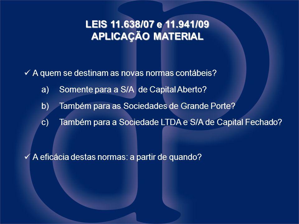 LEIS 11.638/07 e 11.941/09 APLICAÇÃO MATERIAL
