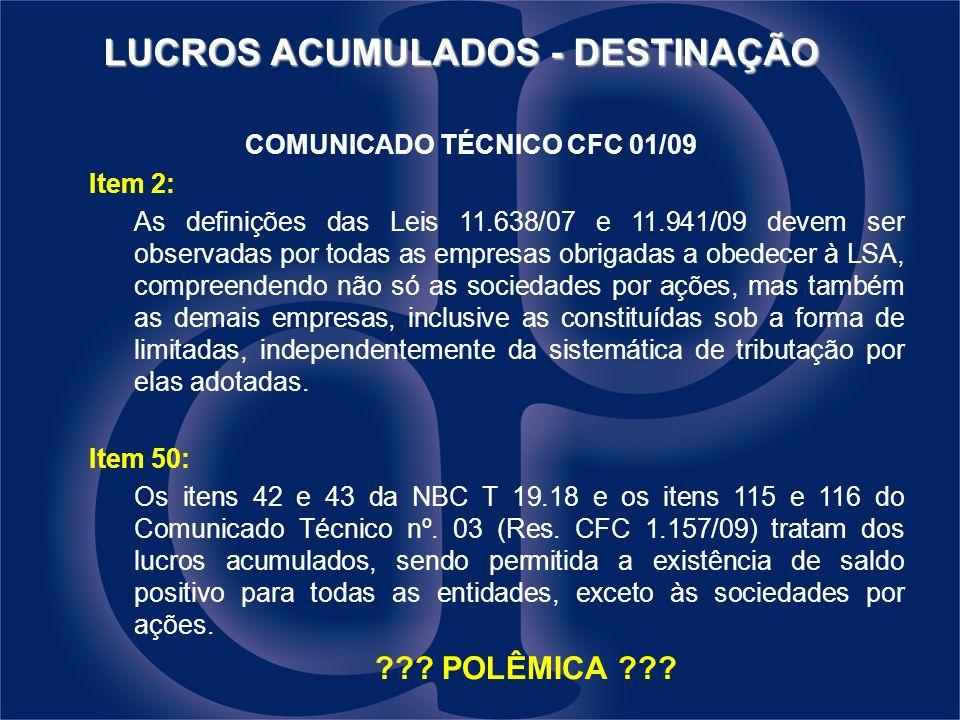 LUCROS ACUMULADOS - DESTINAÇÃO COMUNICADO TÉCNICO CFC 01/09