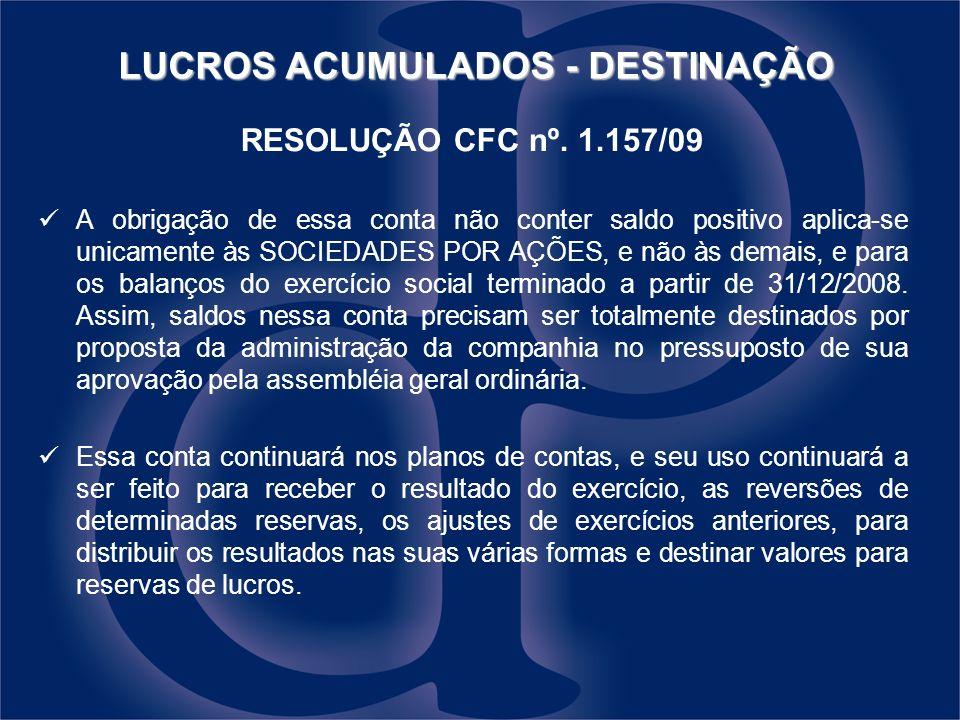 LUCROS ACUMULADOS - DESTINAÇÃO