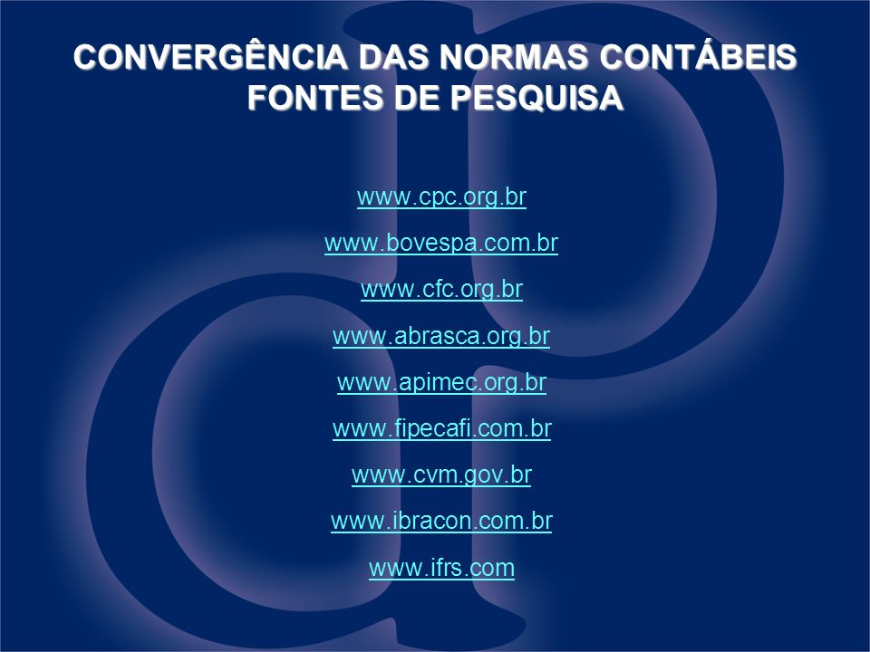 CONVERGÊNCIA DAS NORMAS CONTÁBEIS FONTES DE PESQUISA