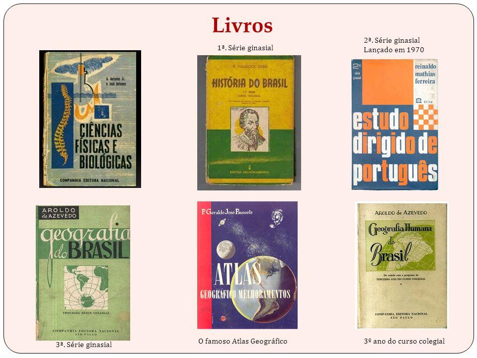 Livros 2ª. Série ginasial Lançado em 1970 1ª. Série ginasial