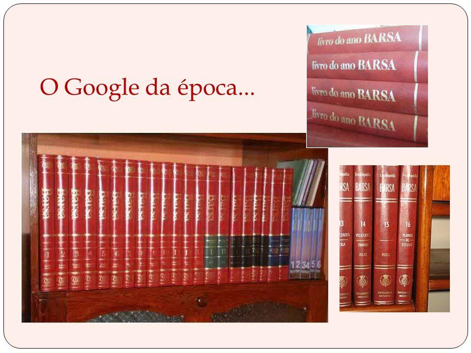 O Google da época...
