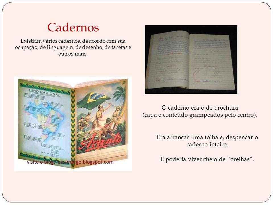 Cadernos O caderno era o de brochura