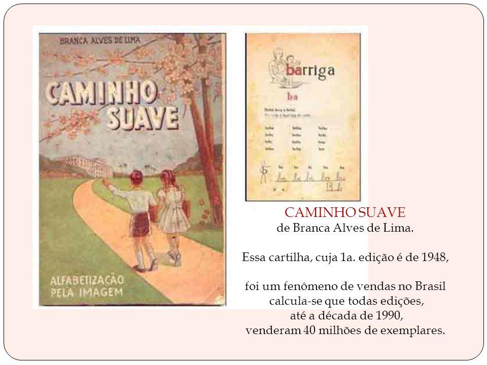 CAMINHO SUAVE de Branca Alves de Lima.
