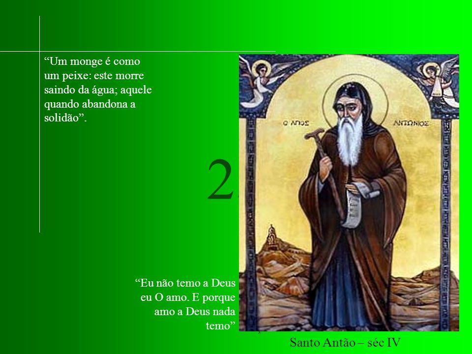 Um monge é como um peixe: este morre saindo da água; aquele quando abandona a solidão .