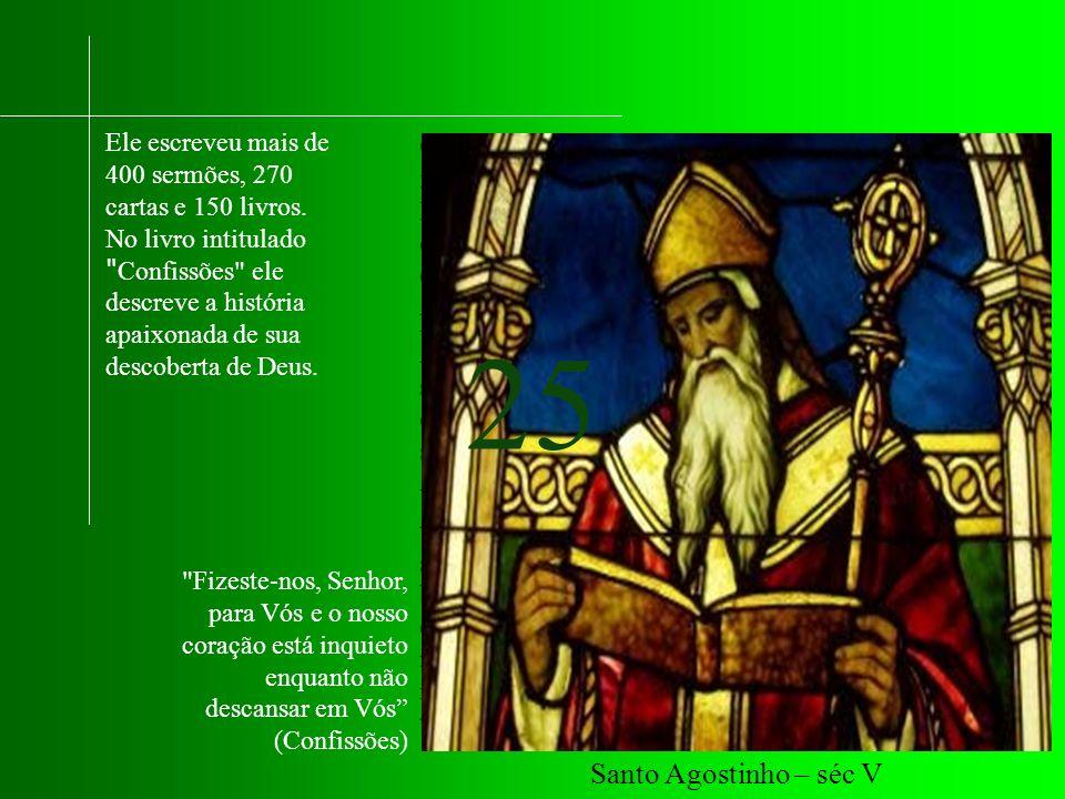 Ele escreveu mais de 400 sermões, 270 cartas e 150 livros