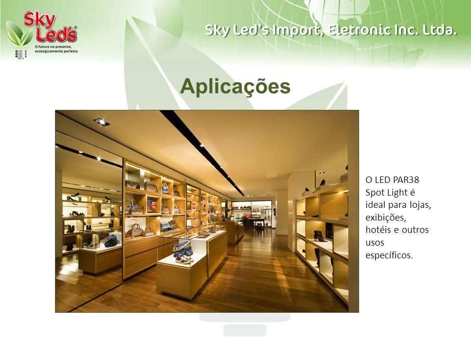 Aplicações O LED PAR38 Spot Light é ideal para lojas, exibições, hotéis e outros usos específicos.