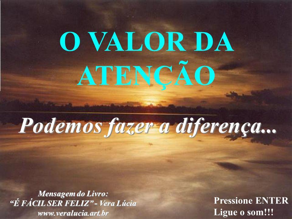 Podemos fazer a diferença... É FÁCIL SER FELIZ - Vera Lúcia