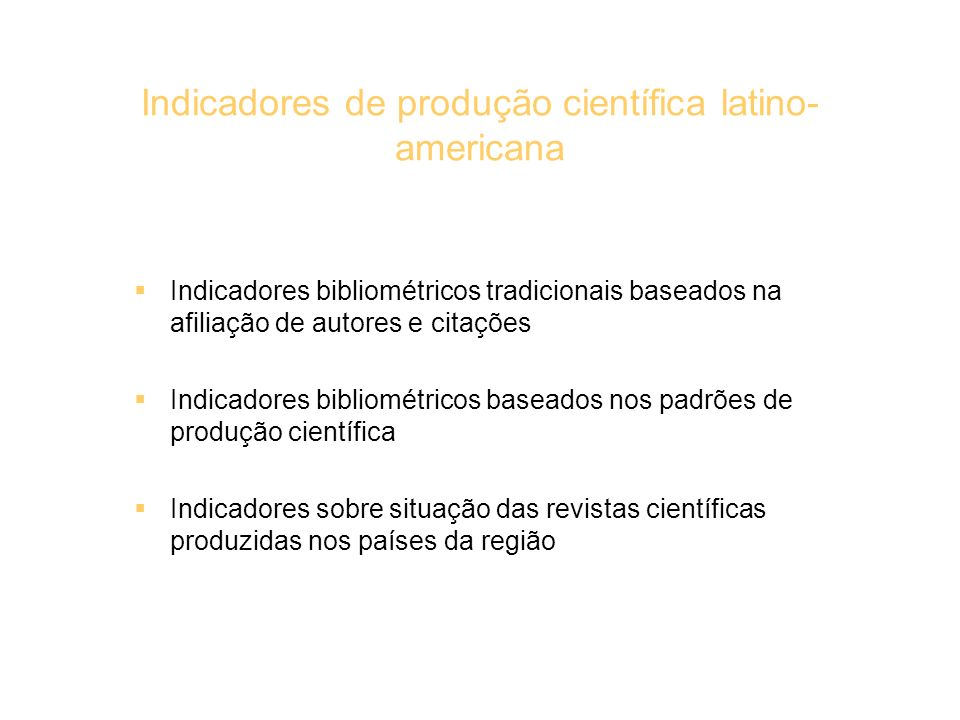 Indicadores de produção científica latino-americana
