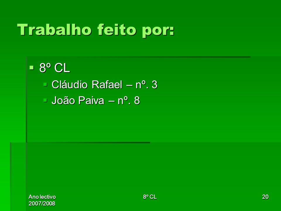 Trabalho feito por: 8º CL Cláudio Rafael – nº. 3 João Paiva – nº. 8