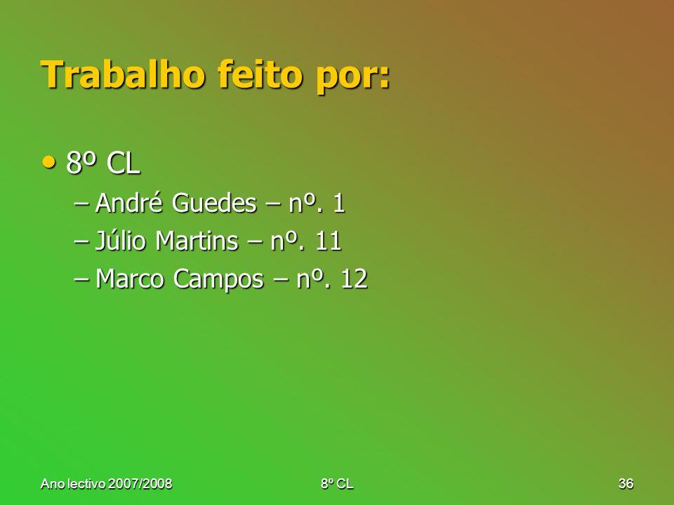 Trabalho feito por: 8º CL André Guedes – nº. 1 Júlio Martins – nº. 11