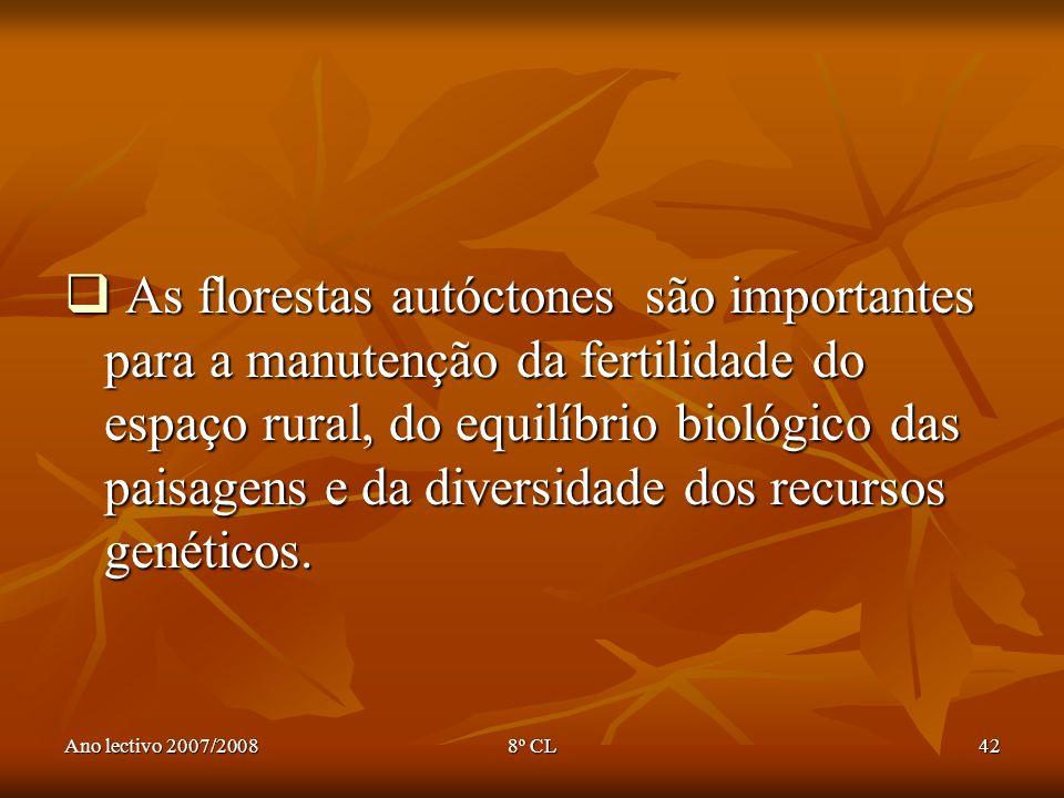 As florestas autóctones são importantes para a manutenção da fertilidade do espaço rural, do equilíbrio biológico das paisagens e da diversidade dos recursos genéticos.