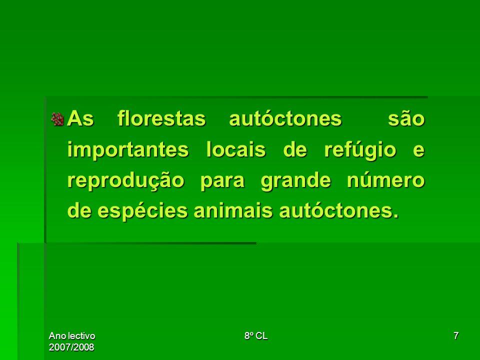 As florestas autóctones são importantes locais de refúgio e reprodução para grande número de espécies animais autóctones.