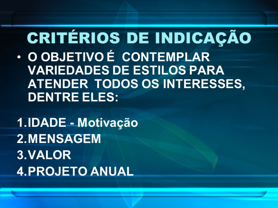 CRITÉRIOS DE INDICAÇÃO