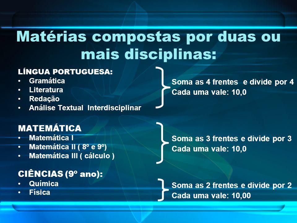 Matérias compostas por duas ou mais disciplinas: