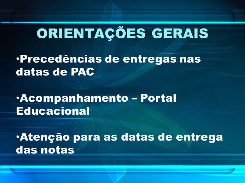 ORIENTAÇÕES GERAIS Precedências de entregas nas datas de PAC