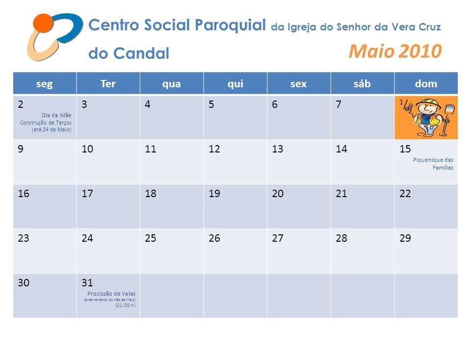 Maio 2010 Centro Social Paroquial da Igreja do Senhor da Vera Cruz