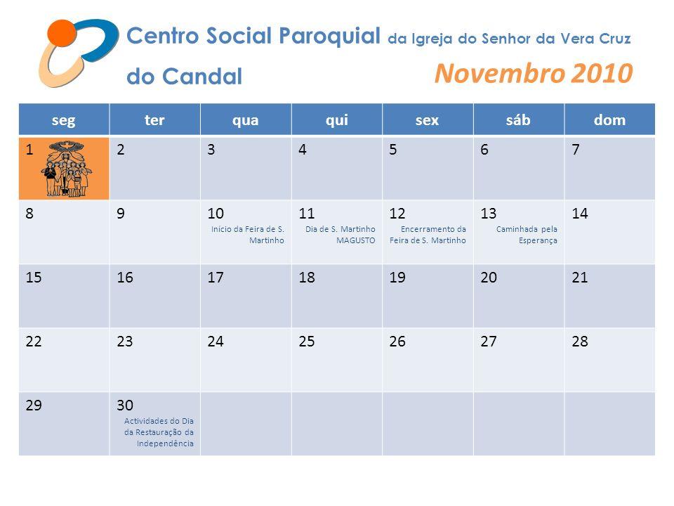 Novembro 2010 Centro Social Paroquial da Igreja do Senhor da Vera Cruz
