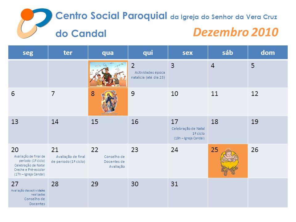 Dezembro 2010 Centro Social Paroquial da Igreja do Senhor da Vera Cruz