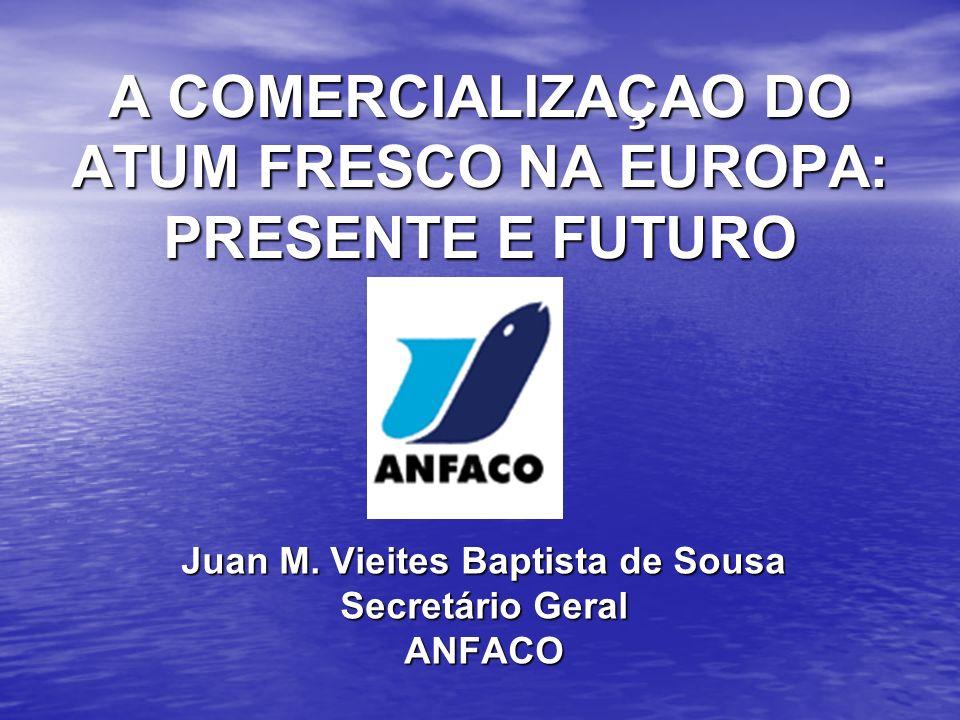 A COMERCIALIZAÇAO DO ATUM FRESCO NA EUROPA: PRESENTE E FUTURO