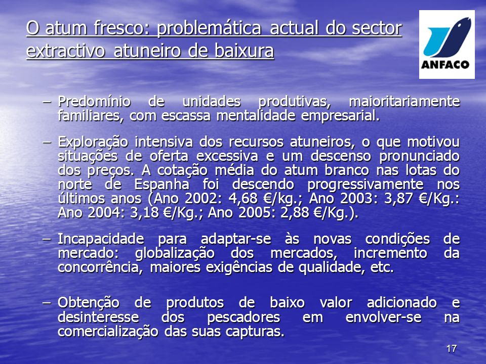 O atum fresco: problemática actual do sector extractivo atuneiro de baixura
