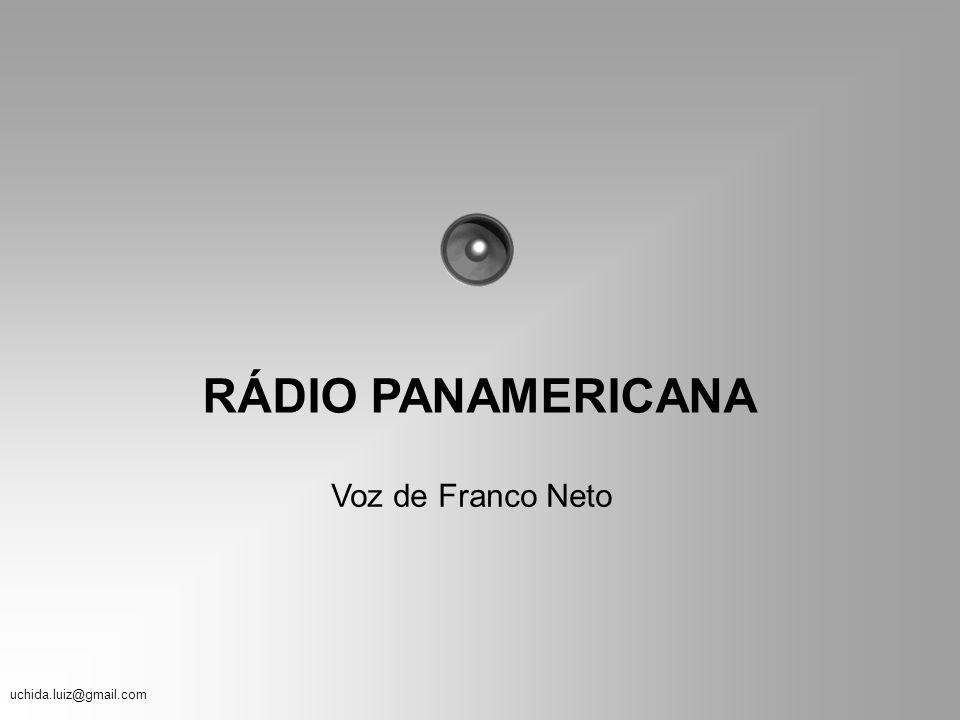 RÁDIO PANAMERICANA Voz de Franco Neto